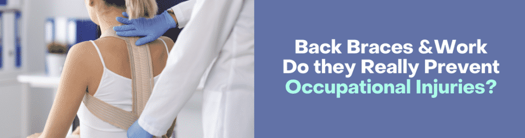 Back Braces and Work - Do they Really Prevent Occupational Injuries_