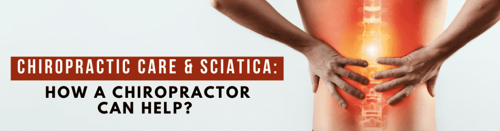 Chiropractic Care and Sciatica - How a Chiropractor Can Help