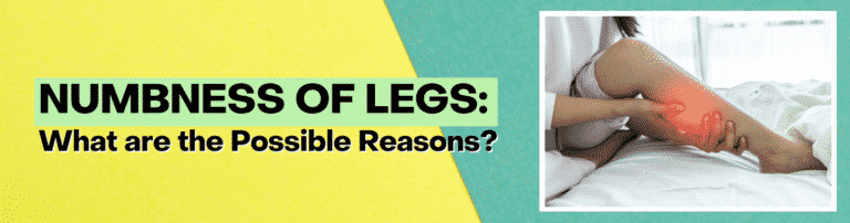 Numbness of Legs - What are the Possible Reasons